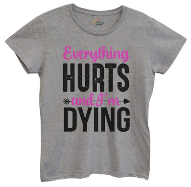Womens Everything Hurts And Im Dying Tshirt Small Womens Tank Tops Grey Tshirt