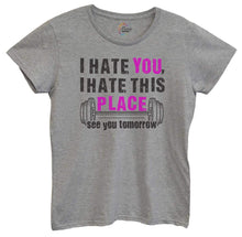 Womens I Hate You, I Hate This Place See You Tomorrow Tshirt Small Womens Tank Tops Grey Tshirt