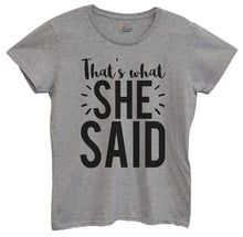 Womens That's What She Said Tshirt Small Womens Tank Tops Grey Tshirt