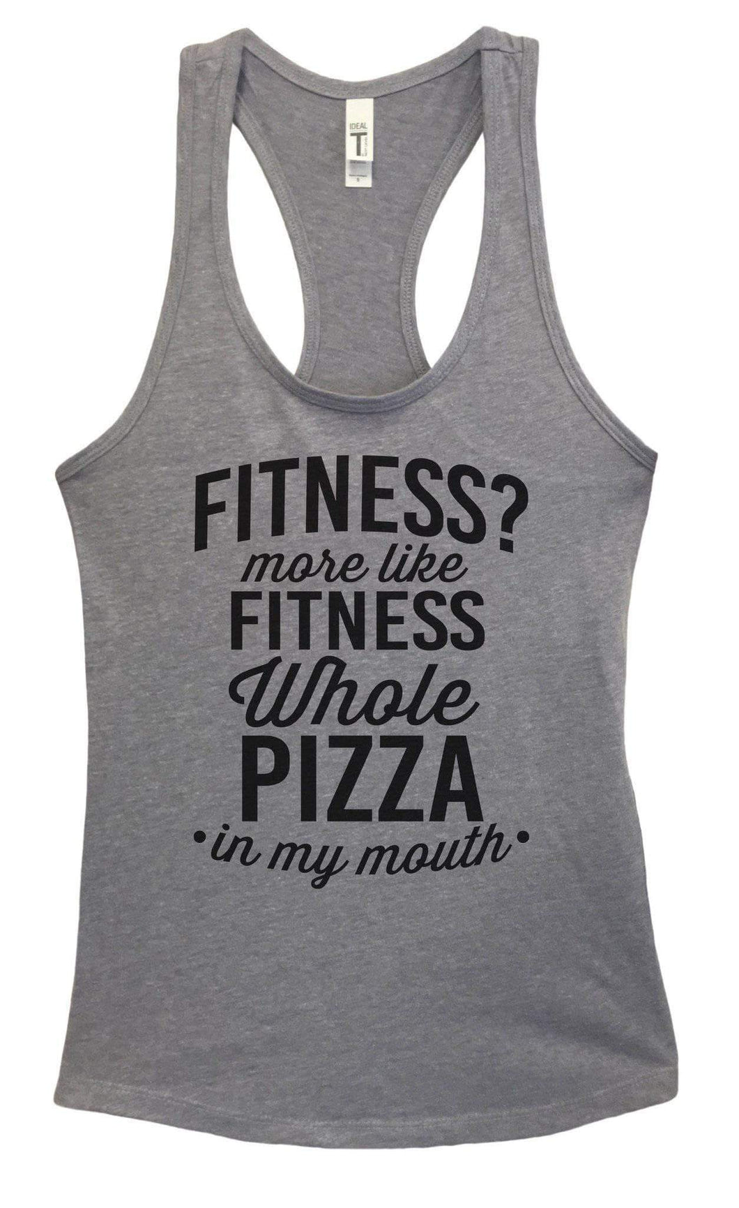Womens Fitness? More Like Fitness Whole Pizza In My Mouth Grapahic Design Fitted Tank Top Small Womens Tank Tops Heather Grey