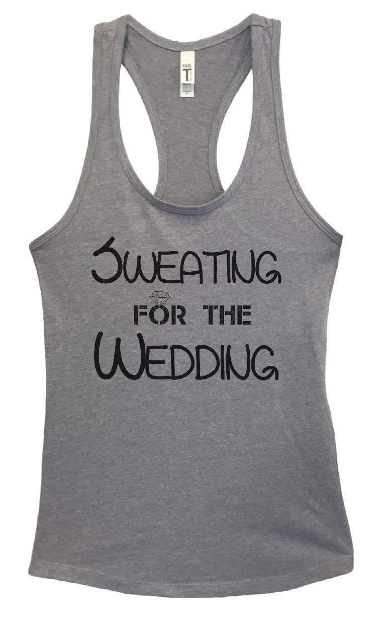 Womens SWEATING FOR THE WEDDING Grapahic Design Fitted Tank Top Small Womens Tank Tops Heather Grey
