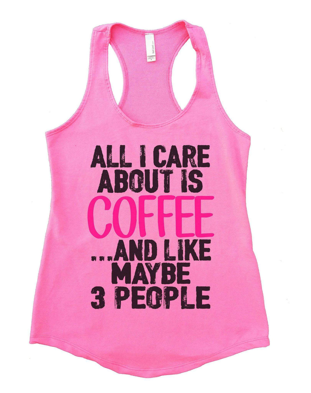 All I Care About Is Coffee And Like Maybe 3 People Womens Workout Tank Top Small Womens Tank Tops Heather Pink