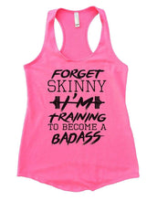 FORGET SKINNY I'M Training TO BECOME A BADASS Womens Workout Tank Top Small Womens Tank Tops Heather Pink