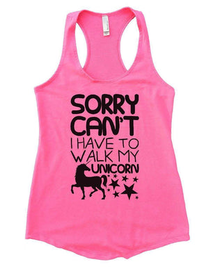 SORRY CAN'T I HAVE TO WALK MY UNICORN Womens Workout Tank Top Small Womens Tank Tops Heather Pink