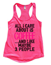 All I Care About Is Coffee And Like Maybe 3 People Womens Workout Tank Top Small Womens Tank Tops Hot Pink