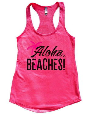 Aloha, BEACHES! Womens Workout Tank Top Small Womens Tank Tops Hot Pink