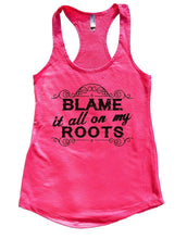 BLAME It All On My ROOTS Womens Workout Tank Top Small Womens Tank Tops Hot Pink