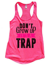DON'T Grow Up IT'S A TRAP Womens Workout Tank Top Small Womens Tank Tops Hot Pink