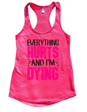 EVERYTHING HURTS AND I'M DYING Womens Workout Tank Top Small Womens Tank Tops Hot Pink