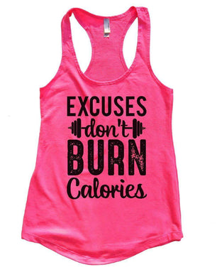 EXCUSES Don't BURN Calories Womens Workout Tank Top Small Womens Tank Tops Hot Pink