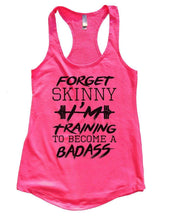 FORGET SKINNY I'M Training TO BECOME A BADASS Womens Workout Tank Top Small Womens Tank Tops Hot Pink