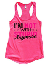 I'M NOT WITH STUPIN Anymore Womens Workout Tank Top Small Womens Tank Tops Hot Pink