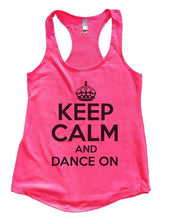 KEEP CALM AND DANCE ON Womens Workout Tank Top Small Womens Tank Tops Hot Pink