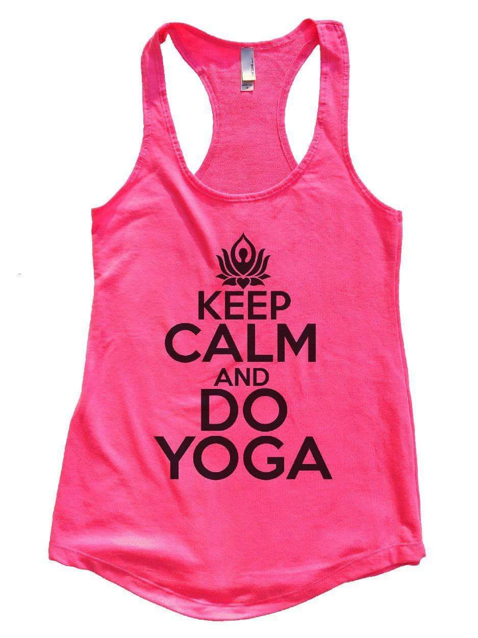 KEEP CALM AND DO YOGA Womens Workout Tank Top Small Womens Tank Tops Hot Pink