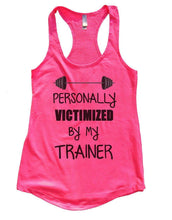 PERSONALLY VICTIMIZED BY MY TRAINER Womens Workout Tank Top Small Womens Tank Tops Hot Pink