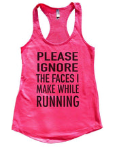 PLEASE IGNORE THE FACES I MAKE WHILE RUNNING Womens Workout Tank Top Small Womens Tank Tops Hot Pink