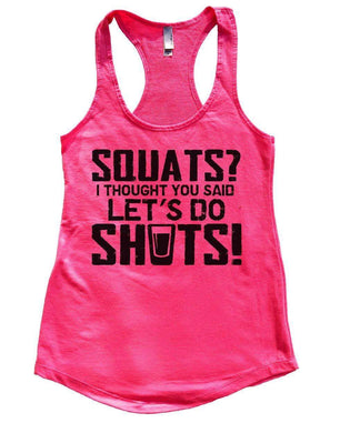 SQUATS? I THOUGHT YOU SAID LET'S DO SHOTS! Womens Workout Tank Top Small Womens Tank Tops Hot Pink