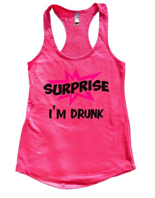 fb0cc8fd15e72 SURPRISE I M DRUNK Womens Workout Tank Top Small Womens Tank Tops Hot Pink
