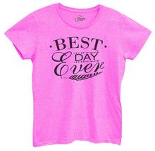 Womens Best Day Ever Tshirt Small Womens Tank Tops Hot Pink Tshirt