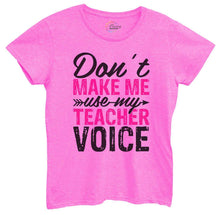 Womens Don't Make Me Use My Teacher Voice Tshirt Small Womens Tank Tops Hot Pink Tshirt