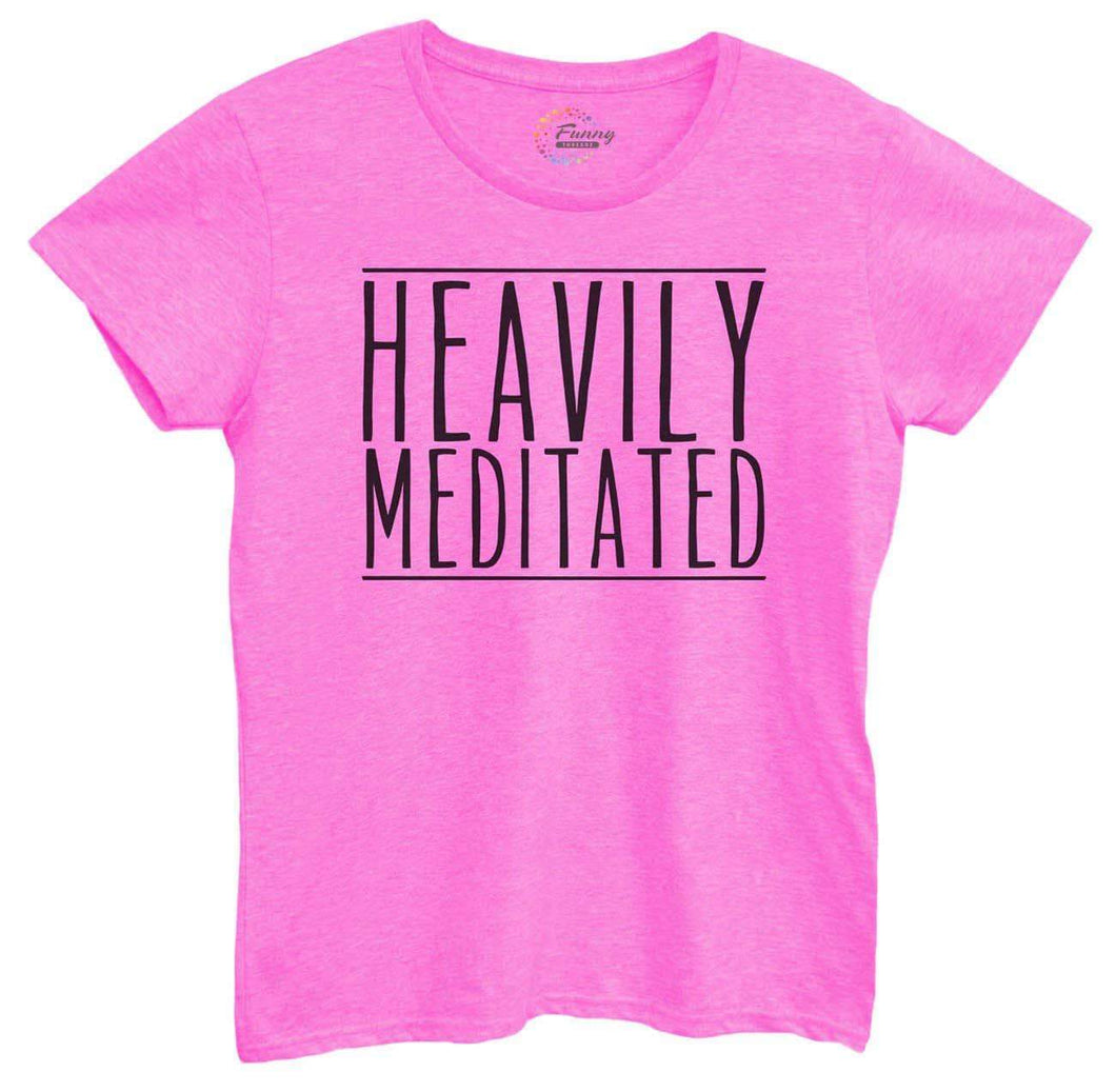 Womens Heavily Meditated Tshirt Small Womens Tank Tops Hot Pink Tshirt