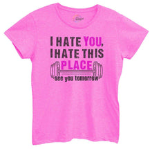 Womens I Hate You, I Hate This Place See You Tomorrow Tshirt Small Womens Tank Tops Hot Pink Tshirt
