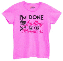 Womens I'm Done Adulting Let's Be Mermaids Tshirt Small Womens Tank Tops Hot Pink Tshirt