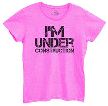 Womens I'm Under Construction Tshirt Small Womens Tank Tops Hot Pink Tshirt