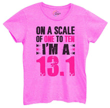 Womens On A Scale Of One To Ten I'm A 13.1 Tshirt Small Womens Tank Tops Hot Pink Tshirt