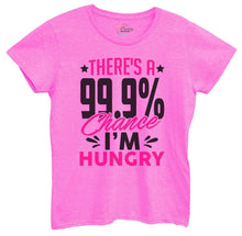 Womens There's A 99.9% Chance I'm Hungry Tshirt Small Womens Tank Tops Hot Pink Tshirt