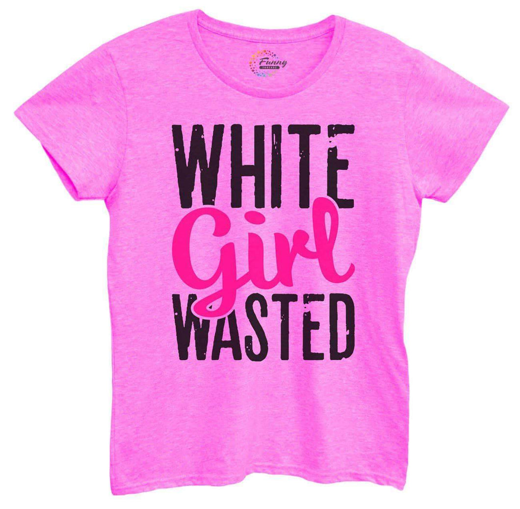 Womens White Girl Wasted Tshirt Small Womens Tank Tops Hot Pink Tshirt