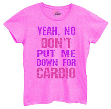 Womens Yeah, No Don't Put Me Down For Cardio Tshirt Small Womens Tank Tops Hot Pink Tshirt
