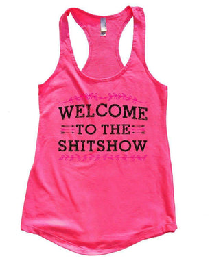WELCOME TO THE SHITSHOW Womens Workout Tank Top Small Womens Tank Tops Hot Pink