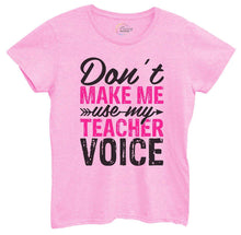 Womens Don't Make Me Use My Teacher Voice Tshirt Small Womens Tank Tops Light Pink Tshirt