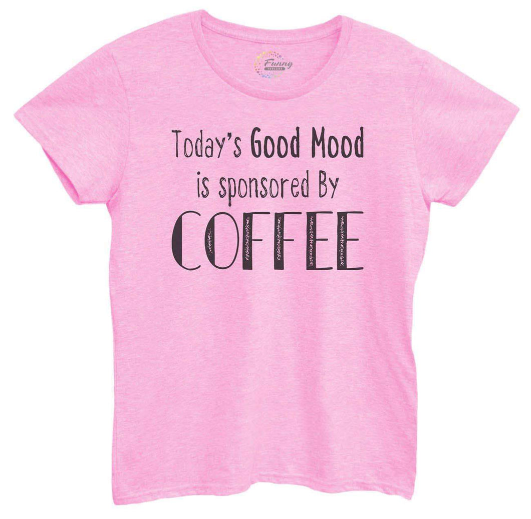 Womens Today's Good Mood Is Sponsored By Coffee Tshirt Small Womens Tank Tops Light Pink Tshirt