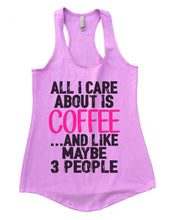 All I Care About Is Coffee And Like Maybe 3 People Womens Workout Tank Top Small Womens Tank Tops Lilac
