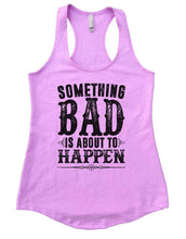 SOMETHING BAD IS ABOUT TO HAPPEN Womens Workout Tank Top Small Womens Tank Tops Lilac