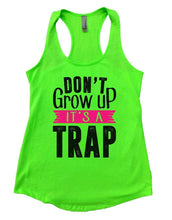 DON'T Grow Up IT'S A TRAP Womens Workout Tank Top Small Womens Tank Tops Neon Green