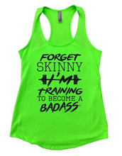 FORGET SKINNY I'M Training TO BECOME A BADASS Womens Workout Tank Top Small Womens Tank Tops Neon Green