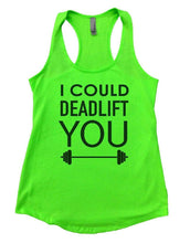I COULD DEADLIFT YOU Womens Workout Tank Top Small Womens Tank Tops Neon Green