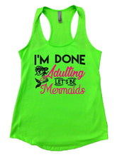 I'M DONE Adulting LET'S BE Mermaids Womens Workout Tank Top Small Womens Tank Tops Neon Green