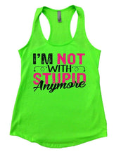 I'M NOT WITH STUPIN Anymore Womens Workout Tank Top Small Womens Tank Tops Neon Green
