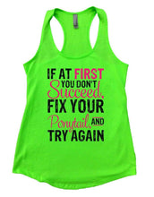 IF AT FIRST YOU DON'T Succeed, FIX YOUR Ponytail, AND TRY AGAIN Womens Workout Tank Top Small Womens Tank Tops Neon Green