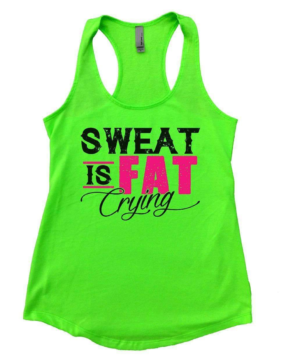 SWEAT IS FAT Crying Womens Workout Tank Top Small Womens Tank Tops Neon Green