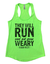 THEY WILL RUN And Not Grow WEARY Womens Workout Tank Top Small Womens Tank Tops Neon Green