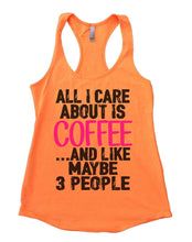 All I Care About Is Coffee And Like Maybe 3 People Womens Workout Tank Top Small Womens Tank Tops Neon Orange