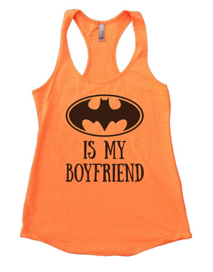 Batman Is My Boyfriend Womens Workout Tank Top Small Womens Tank Tops Neon Orange