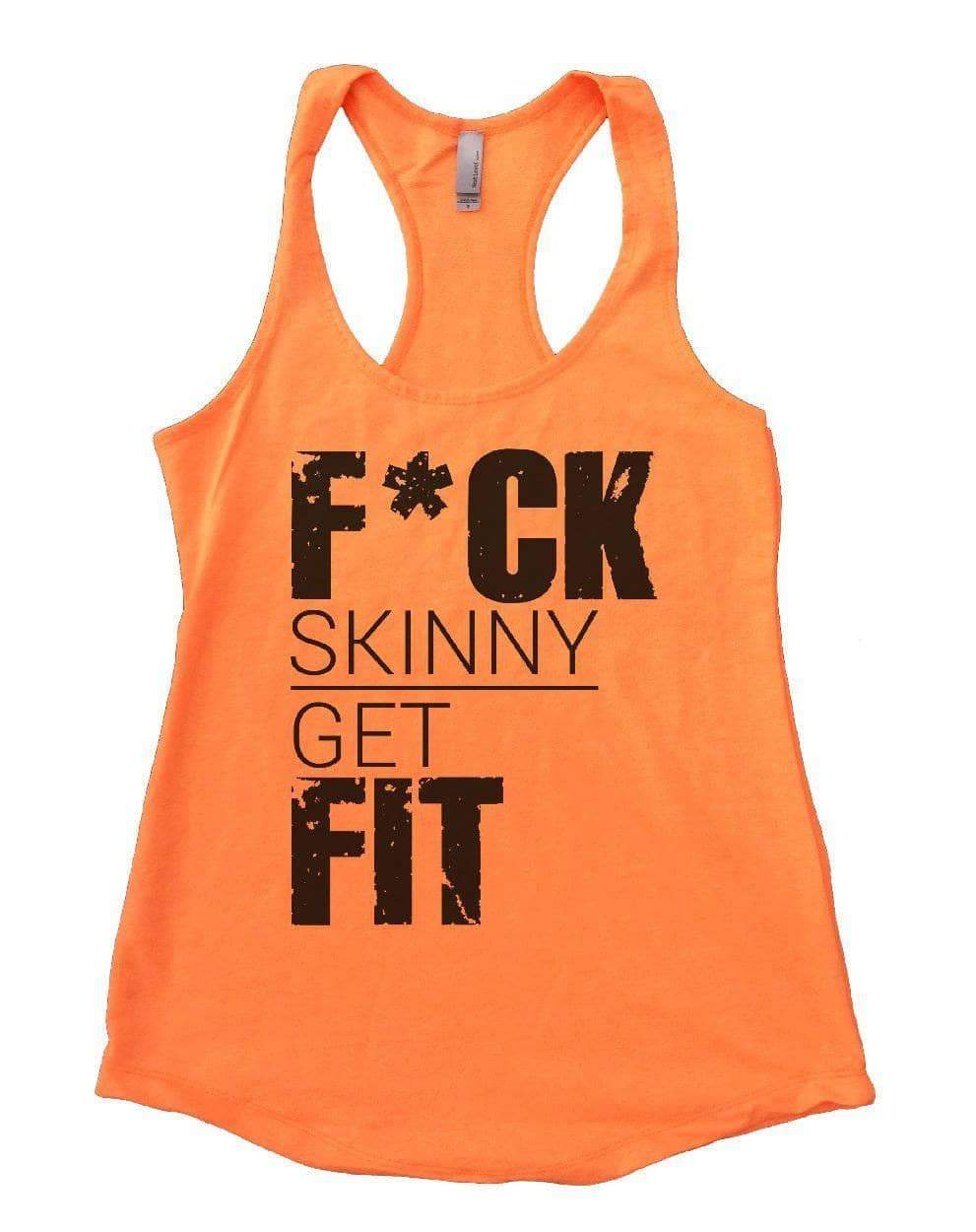 FUCK SKINNY GET FIT Womens Workout Tank Top Small Womens Tank Tops Neon Orange