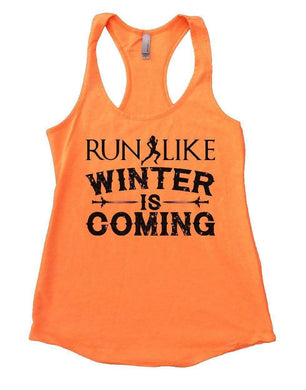 RUN LIKE WINTER IS COMING Womens Workout Tank Top Small Womens Tank Tops Neon Orange