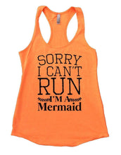SORRY I CAN'T RUN I'M A Mermaid Womens Workout Tank Top Small Womens Tank Tops Neon Orange